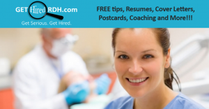 GetHiredRDH.com - Free tips, resumes, cover letters, postcards, coaching, and more